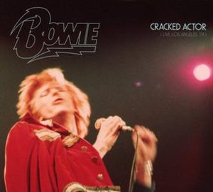 "Cracked Actor (Live Los Angeles '74) - Image: Album cover ""Cracked Actor (Live Los Angeles '74) by David Bowie"