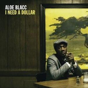 I Need a Dollar - Image: Aloe Blacc I Need A Dollar