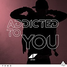 Avicii - Addiced To You.jpg