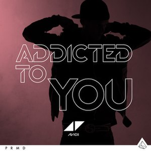 Addicted to You (Avicii song) - Image: Avicii Addiced To You