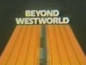Beyond Westworld - Image: Beyond Westworld