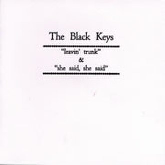 Leavin' Trunk/She Said, She Said - Image: Black Keys Leavin Truck