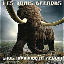 Gros Mammouth Album (Les Trois Accords album - cover art).jpg