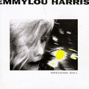 Wrecking Ball (Emmylou Harris album) - Image: Harris Wrecking