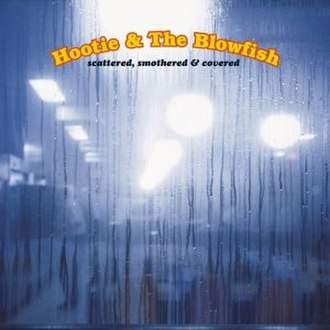 Scattered, Smothered and Covered - Image: Hootie and the Blowfish Scattered, Smothered and Covered