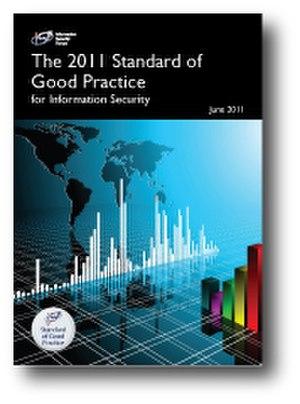 Standard of Good Practice for Information Security - The 2011 Standard of Good Practice