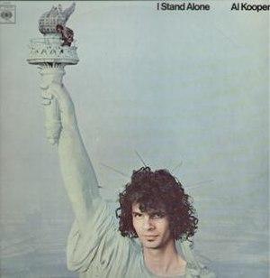 I Stand Alone (Al Kooper album) - Image: I Stand Alone (Al Kooper album cover art)