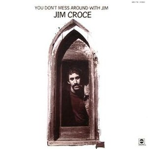 You Don't Mess Around with Jim - Image: Jim Croce You Don't Mess Around with Jim