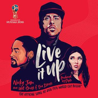 """Live It Up (Nicky Jam song) - Image: Live It Up"""" (2018 FIFA WC Official Song)"""