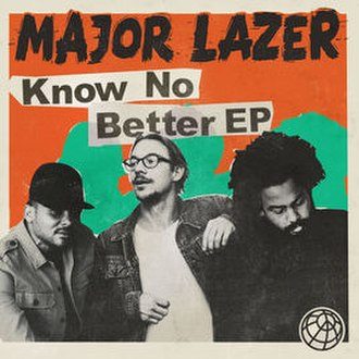 Know No Better - Image: Major Lazer Know No Better EP