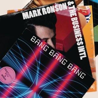 Bang Bang Bang (Mark Ronson song) - Image: Mark Ronson Bang