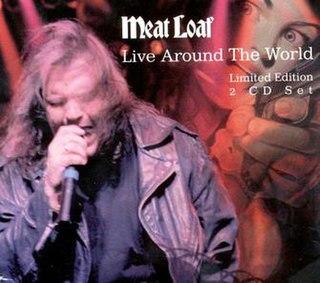 <i>Live Around the World</i> (Meat Loaf album) live album by Meat Loaf