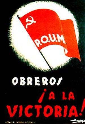 "POUM - A c. 1936 POUM poster appeals to workers: ""Obreros ¡A la victoria!"" (""Workers: to Victory!"")."