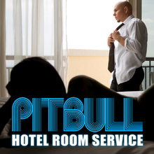 Pitbull - Hotel Room Service (Single Cover)M-E.png