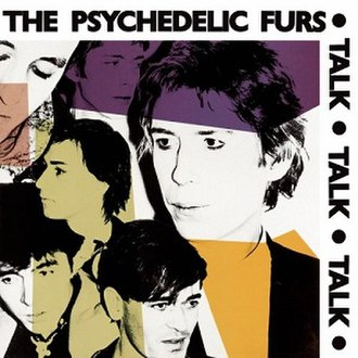 Talk Talk Talk - Image: Talk Talk Talk (The Psychedelic Furs album cover art)