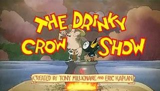 <i>The Drinky Crow Show</i>