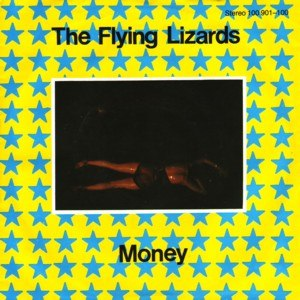 Money (That's What I Want) - Image: The Flying Lizards Money