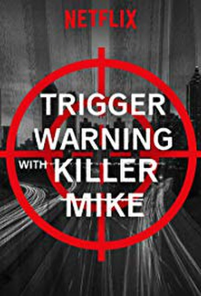 Picture of a TV show: Trigger Warning With Killer Mike