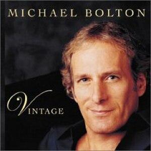 Vintage (Michael Bolton album) - Image: Vintage Michael Bolton