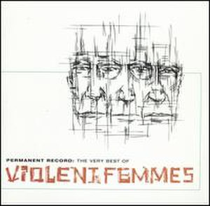 Permanent Record: The Very Best of Violent Femmes - Image: Violent Femmes The Very Best Of