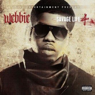 Savage Life 4 - Image: Webbie Savage Life 4