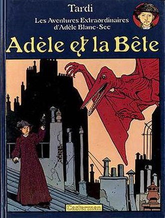The Extraordinary Adventures of Adèle Blanc-Sec - The front cover of the original, 1976 edition of the first album, Adèle et la Bête. It shows Adèle, the eponymous heroine, and the pterodactyl on the rooftops of Paris.