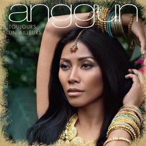 Toujours un ailleurs - Image: Anggun Toujours un ailleurs