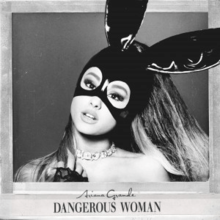 220px-Ariana_Grande_-_Dangerous_Woman_%28Official_Album_Cover%29.png