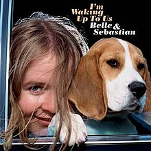 Belle & Sebastian - I'm Waking Up To Us.jpg