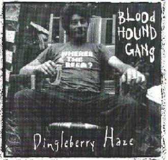 Dingleberry Haze - Image: Boodhound Gang Dingleberry Haze