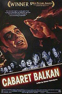 <i>Cabaret Balkan</i> 1998 film by Goran Paskaljević