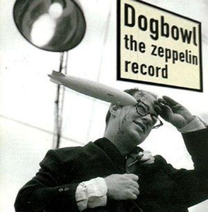 The Zeppelin Record - Image: Dogbowl The Zeppelin Record