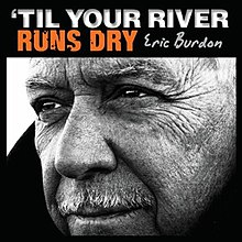Eric Burdon Til Your River Runs Dry.jpg