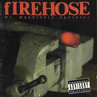 Mr. Machinery Operator - Image: FIREHOSEMRMACHINERY