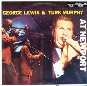 George Lewis & Turk Murphy at Newport - Image: George Lewis & Turk Murphy at Newport