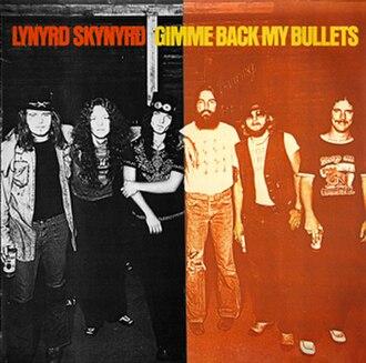 Gimme Back My Bullets - Image: Gimme Back My Bullets Lynyrd Skynyrdalbum