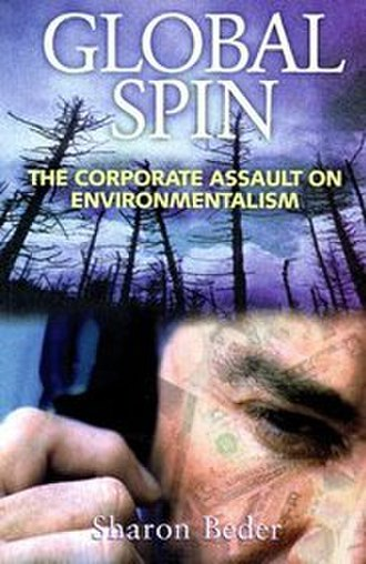 Global Spin - Image: Global Spin The Corporate Assault on Environmentalism
