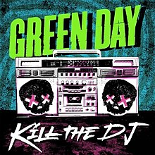 "The cover depicts a white stereo radio-cassette recorder with two skulls in place of speakers, which are black in color with pink crosses across the their eyes. Above the stereo is the text ""Green Day"", written in green and is against the striped, blue-and-black background. ""Kill the DJ"" is written below the stereo in white text overlaying a dark background, which shows contrast between dark-pink and black shades."