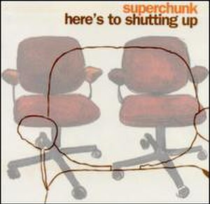 Here's to Shutting Up - Image: Here's to Shutting Up