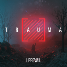 [Image: 220px-I_Prevail_-_Trauma.png]