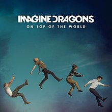 On Top of the World (Imagine Dragons song) - Wikipedia