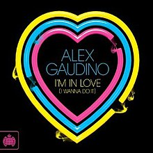 A three colours with a heart is yellow, blue and pink. The blue word of performer is 'ALEX GAUDINO' and the yellow word is 'I'M IN LOVE (I WANNA DO IT)'