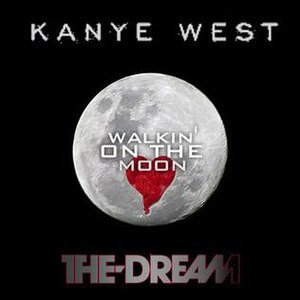 Walkin' on the Moon - Image: Kanye+&+the+dream