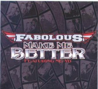 Make Me Better 2007 single by Ne-Yo and Fabolous