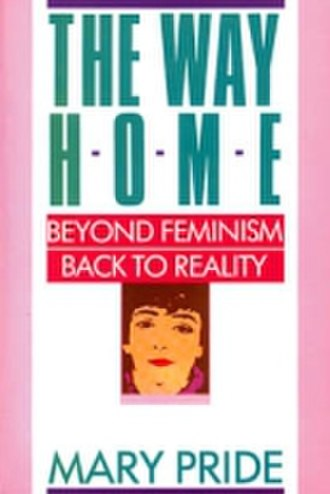 Quiverfull - Mary Pride's first book, The Way Home: Beyond Feminism Back to Reality (1985), is credited as helping to spearhead the Quiverfull movement.