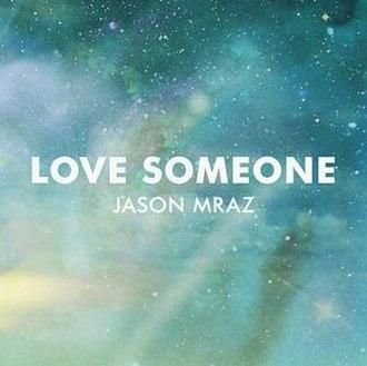 Love Someone - Image: Marz Love Someone