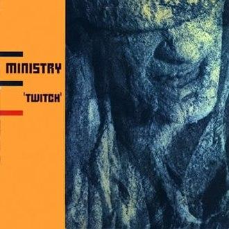 Twitch (Ministry album) - Image: Ministry twitch
