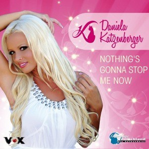 Nothing's Gonna Stop Me Now (Samantha Fox song) - Image: Nothing's Gonna Stop Me Now (Cover Daniela Katzenberger)