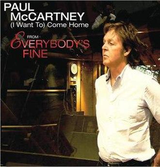 (I Want to) Come Home - Image: Paul Mc Cartney Come Home Single