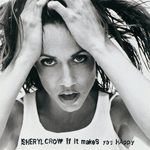 Sheryl Crow, If It Makes You Happy.png